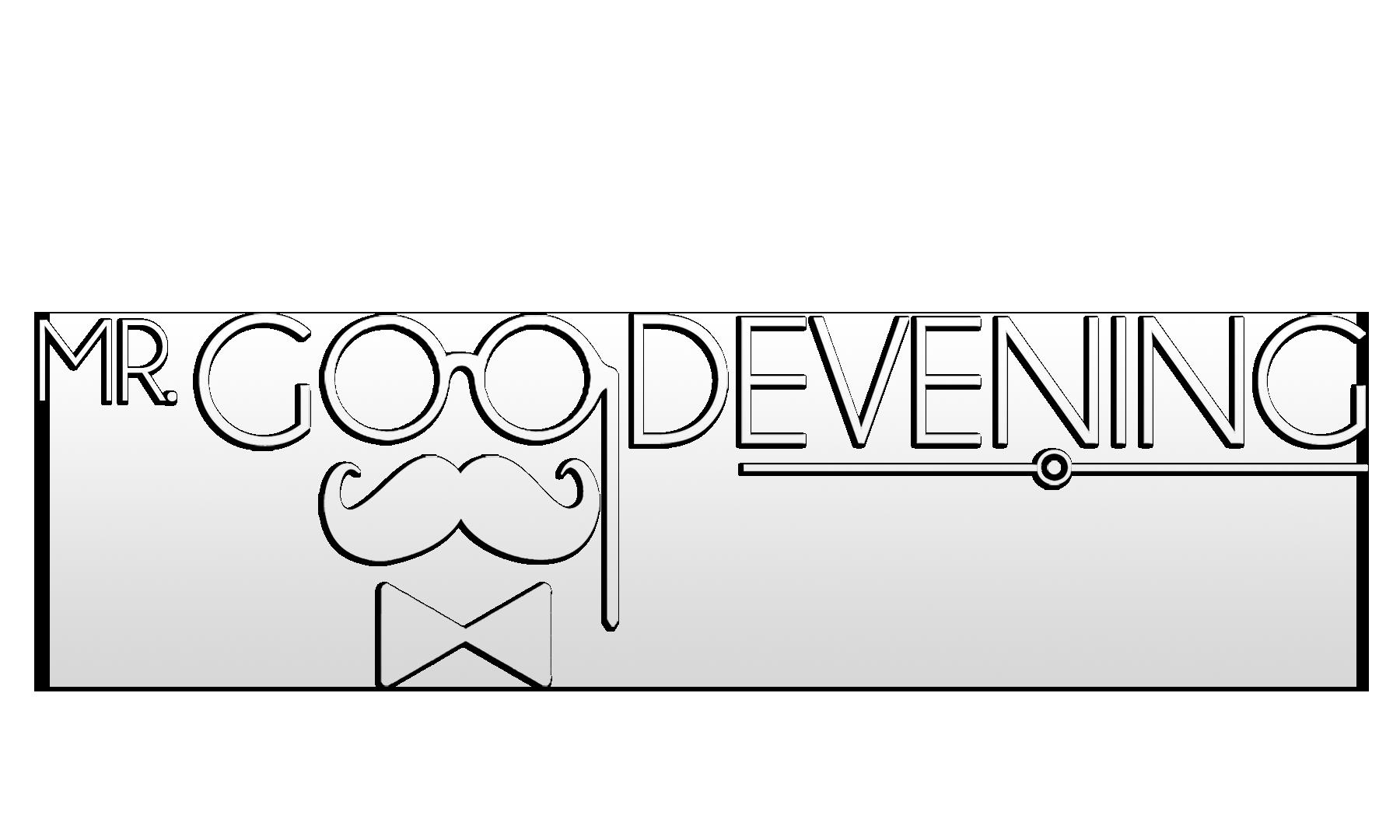 MrGoodEvening LLC