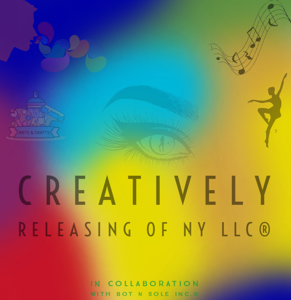 Bot n Sole INC. ® In collaboration with Creatively Releasing of NY LLC ®