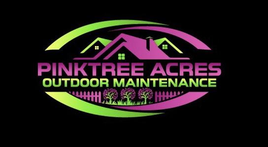 PinkTree Acres Outdoor Maintenance