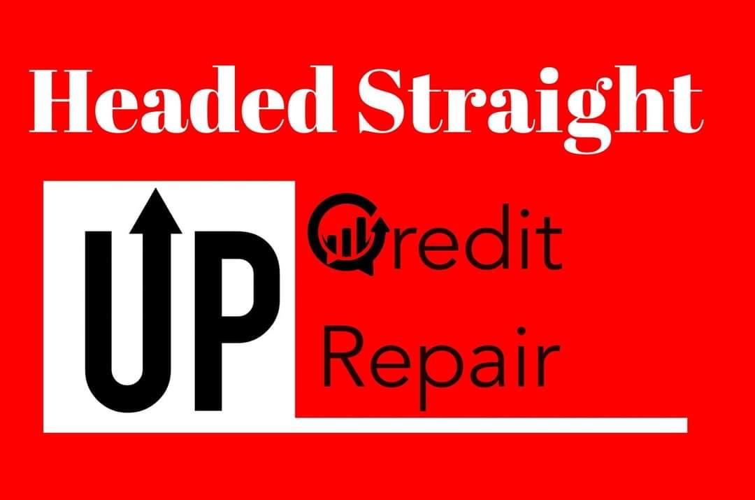HEADED STRAIGHT UP CREDIT REPAIR