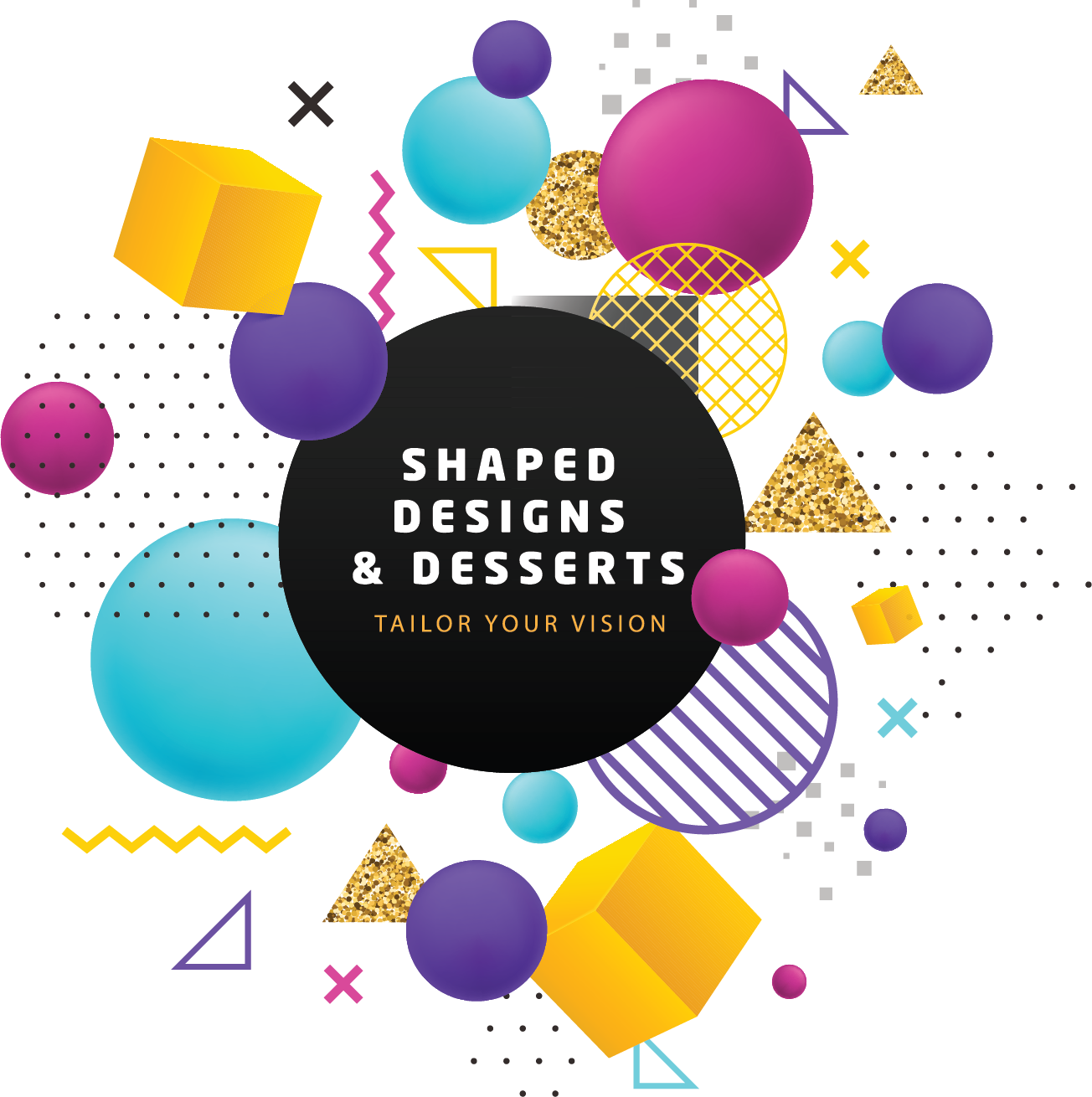 Shaped Designs and Desserts