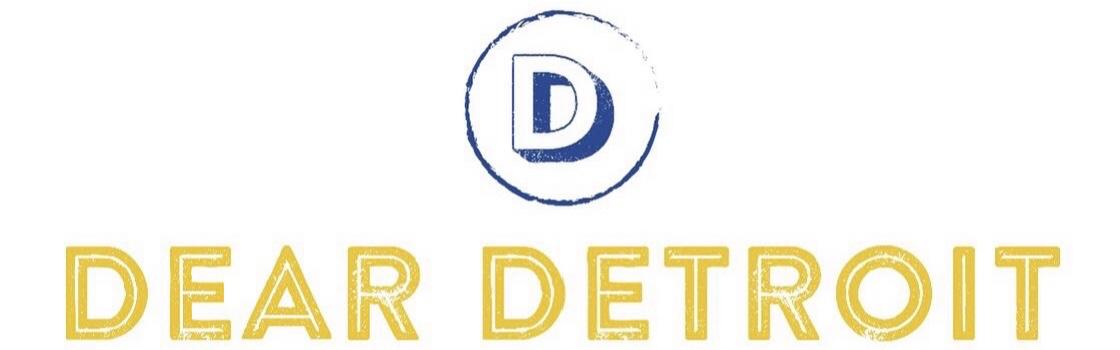 Dear Detroit