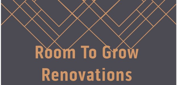 Room To Grow Renovations Inc