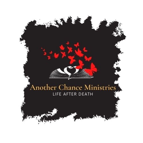 Another Chance Ministries: Life After Death
