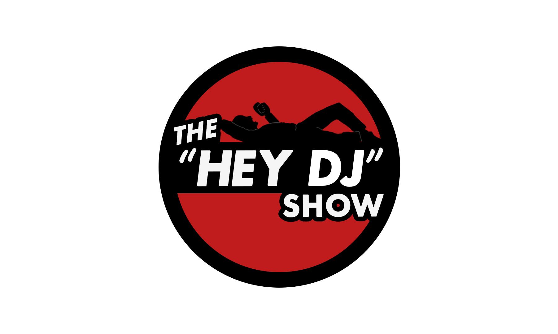 Hey DJ Show