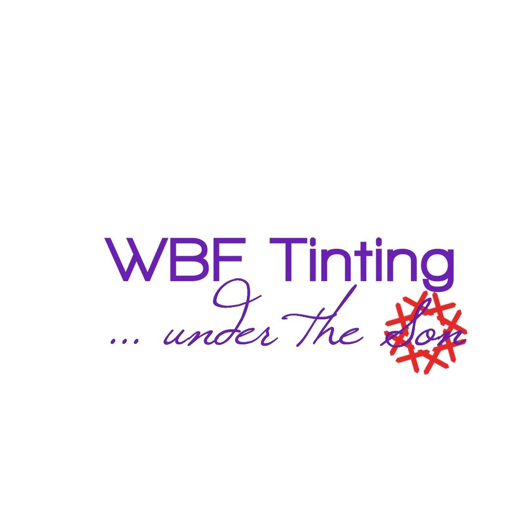 WBF Tinting ...under the Son