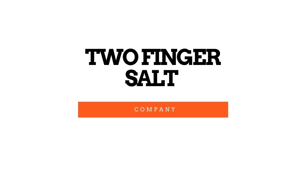 Two Finger Salt Company