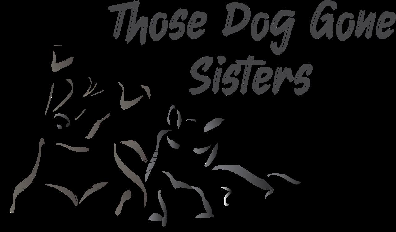 Those Dog Gone Sisters