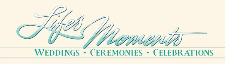 Life's Moments Weddings Ceremonies and Celebrations